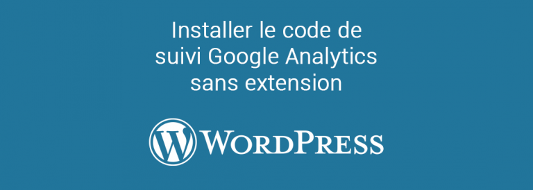 Code de suivi Google Analytics sans extension WordPress